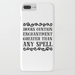Books Contain Enchantment Greater Than Any Spell iPhone Case