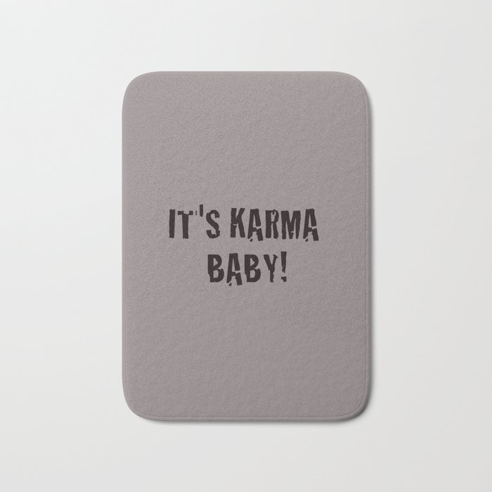It's Karma Baby! (black) Bath Mat