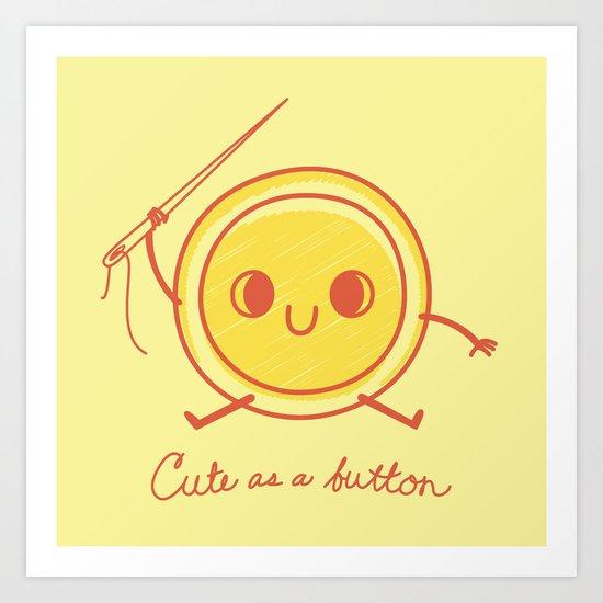 Cute as a button! Art Print