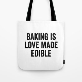 Baking Is Love Made Edible Tote Bag
