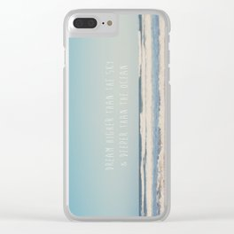 dream higher than the sky & deeper than the ocean ... Clear iPhone Case