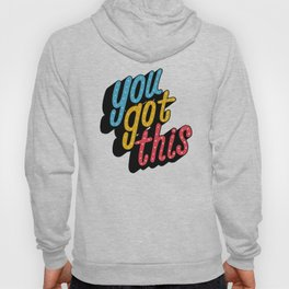 you got this x typography Hoody