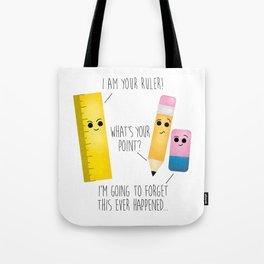 I Am Your Ruler Tote Bag