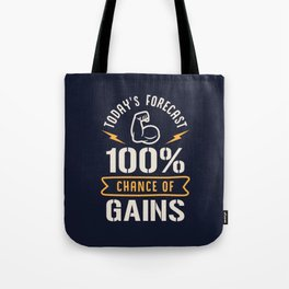 Today's Forecast 100% Chance Of Gains Tote Bag
