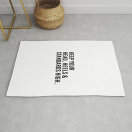 Keep your head, heels, and standards high Rug