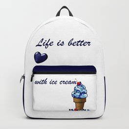 Life is better with ice cream Backpack