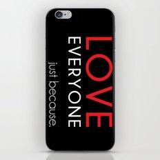 Love Everyone...Just Because iPhone & iPod Skin