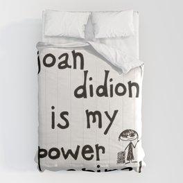 joan didion is my power animal Comforters