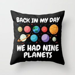 Back In My Day We Had Nine Planets   Astronomy Throw Pillow