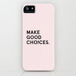 Make Good Choices (Lipstick) iPhone Case