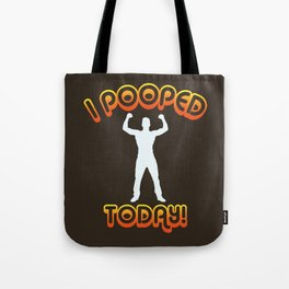 I Pooped Today! - Funny Statement Gift Tote Bag