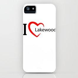 Lakewood. I love my favorite city. iPhone Case