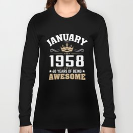 January 1958 60 years of being awesome Long Sleeve T-shirt
