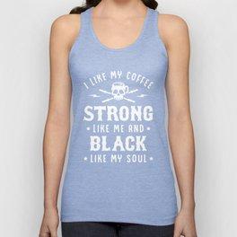 I Like My Coffee Strong Like Me And Black Like My Soul Unisex Tank Top