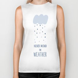 Never mind the weather Biker Tank