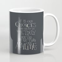 "dumbledore Mugs featuring Harry Potter - Albus Dumbledore quote ""It is our choices"" by SimpleSerene"