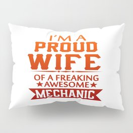 I'M A PROUD MECHANIC'S WIFE Pillow Sham