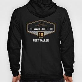 The wall just got 10 feet taller Hoody