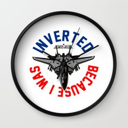 Because I Was Inverted Merch Wall Clock