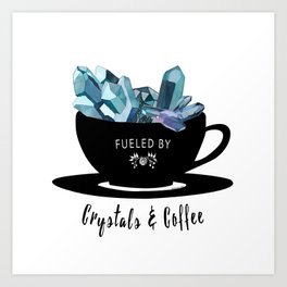 Crystals & Coffee Art Print