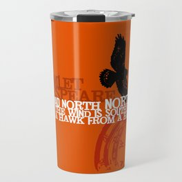 Hamlet-  North by Northwest - Madness - Shakespeare Quote Art Travel Mug