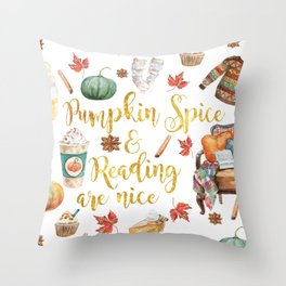 Pumpkin Spice & Reading are Nice Throw Pillow