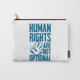 Human Rights Are Not Optional Carry-All Pouch