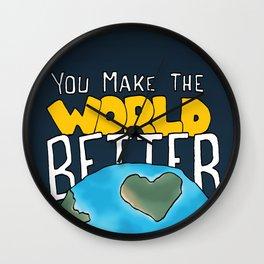 You make the world better Wall Clock