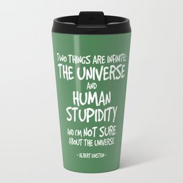 Human Stupidity Quote - Albert Einstein Travel Mug
