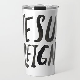 Jesus Reigns Travel Mug