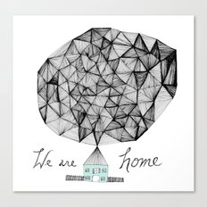 We are Home Canvas Print