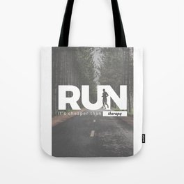Run Cheaper Than Therapy Running Runners Treatment Tote Bag