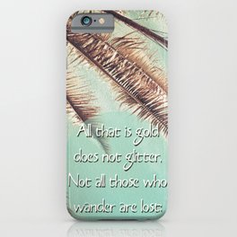 All that is gold does not glitter  {Quote} iPhone Case