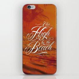 Get high by the beach iPhone Skin