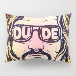 Dude Pillow Sham