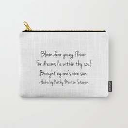 Bloom - Haiku Poem by kathy Morton Stanion Carry-All Pouch
