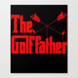 The Golf Father - Funny Golfer product Gift for Dad Canvas Print