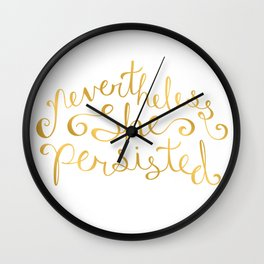 Nevertheless, She Persisted - Faux Gold Foil Wall Clock