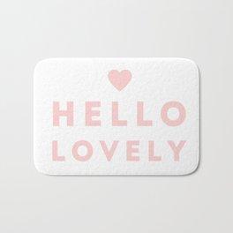 HELLO LOVELY!  Bath Mat