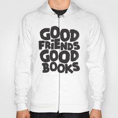 GOOD FRIENDS GOOD BOOKS Hoody