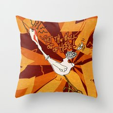 get the hell out of here Throw Pillow