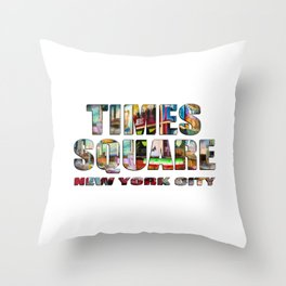 TIMES SQUARE New York City (photopaint filled flat type) Throw Pillow