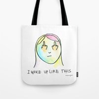 i woke up like this Tote Bags featuring I Woke Up Like This by mariorigami