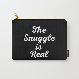 Snuggle Is Real Funny Quote Carry-All Pouch