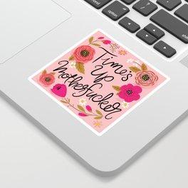 Pretty Swe*ry: Time's Up MF'er Sticker