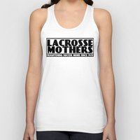lacrosse Tank Tops featuring Lacrosse Mothers by YouGotThat.com