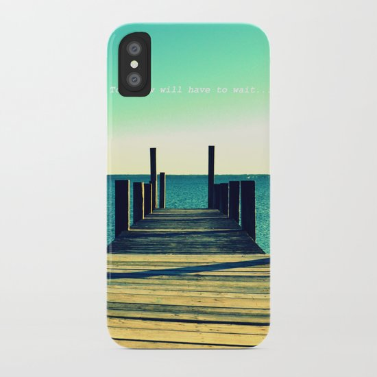 Tomorrow Will Have to Wait iPhone Case