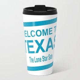 Welcome To Texas Travel Mug