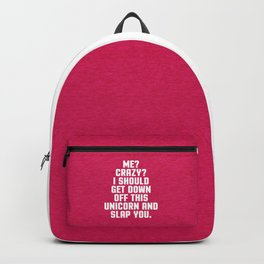 Down Off This Unicorn Funny Quote Backpack