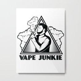 Vape junkie - vape, vaping, smoking, weed, cannabis, marijuana, 402, pipe, cigarette, e cigarette, Metal Print